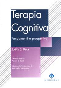 Terapia Cognitiva – Fondamenti E Prospettive