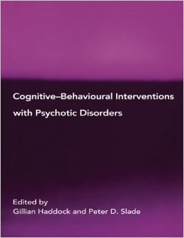 Cognitive – Behavioural Interventions With Psychotic Disorders