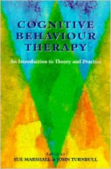Cognitive Behaviour Therapy: An Introduction To Theory And Practice