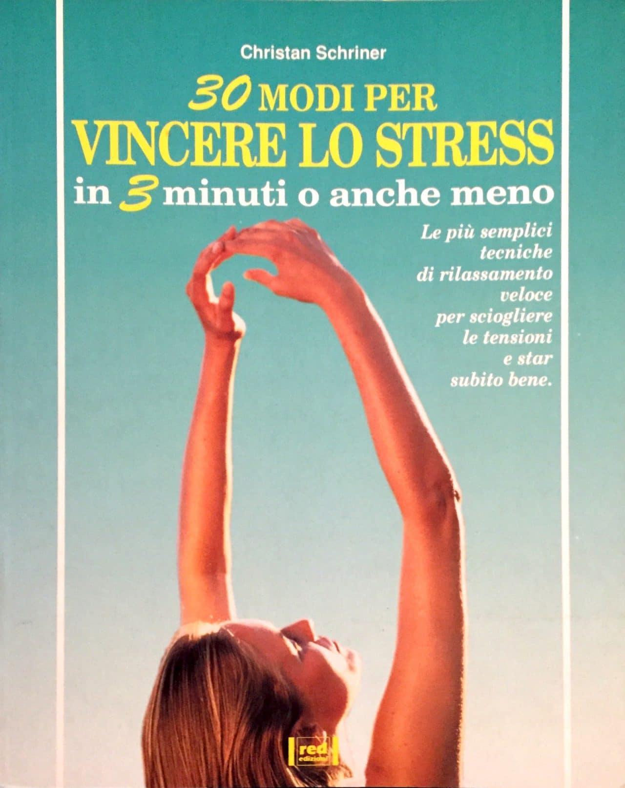 30 Modi Per Vincere Lo Stress In 3 Minuti E Anche Meno