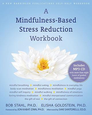 A Mindfulness – Based Stress Reduction Workbook