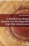 A Mindfulness – Based Approach To Working With High-risk Adolescents