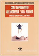 Come Sopravvivere All'anoressia E Alla Bulimia  Strategie Per Famiglie E Amici