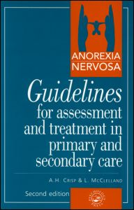 Anorexia Nervosa  Guidlines For Assessment And Treatment In Prymary And Secondary Care Second Edition