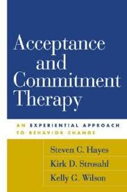 Acceptance And Commitment Therapy An Experiential Approach