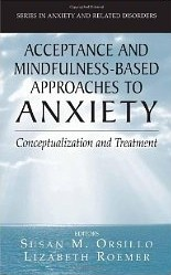 Acceptance & Mindfulness – Based Approaches To Anxiety
