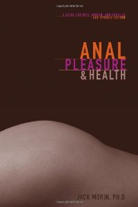 Anal Pleasure & Health – A Guide For Men And Women