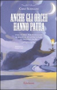 Anche Gli Orchi Hanno Paura: Una Storia Per Insegnare Ai Bambini Ad Affrontare Le Proprie Paure
