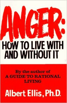 Anger, How To Live With And Without It