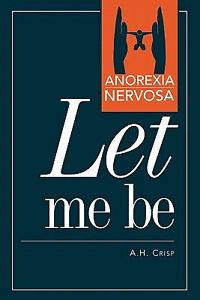 Anorexia Nervosa  Let Me Be