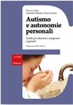 Autismo E Autonomie Personali – Guida Per Educatori, Insegnanti E Genitori