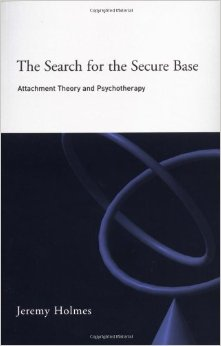 The Search For The Secure Base Attachment Theory And Psychotherapy