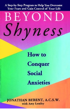 Beyond Shyness, How To Conquer Social Anxieties