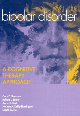 Bipolar Disorder, A Cognitive Therapy Approach