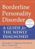 Borderline personality disorder. A guide for The Newly Diagnosed