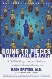Going To Pieces Without Falling Apart – A Buddhist Perspective On Wholeness