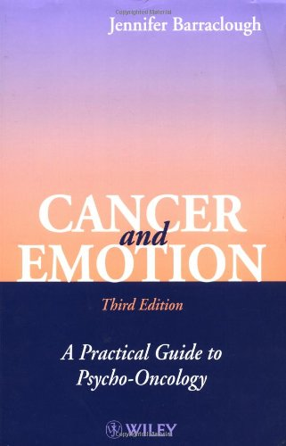 Cancer And Emotion A Practical Guide To Psycho-oncology