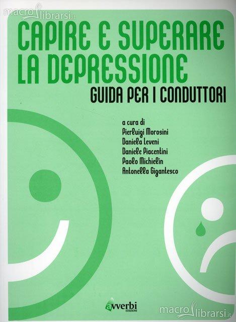 Capire E Superare La Depressione- Guida Per I Conduttori