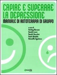 Capire E Superare La Depressione- Manuale Di Autoterapia Di Gruppo