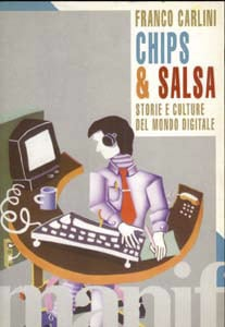 Chips & Salsa: Storie E Culture Del Mondo Digitale