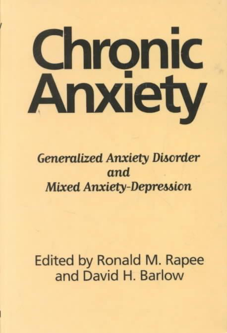 Chronic Anxiety – Generalized Anxiety Disorders And Mixed Anxiety Depression