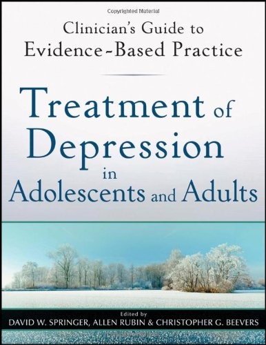 Clinician's Guide To Evidence Based Pratice Treatment Of Depression In Adol. And Adult