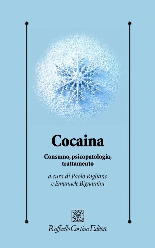 Cocaina. Consumo, Psicopatologia E Trattamento