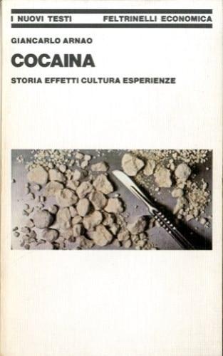 Cocaina – Storia Effetti Cultura Esperienze