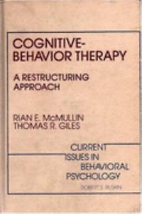 Cognitive Behavior Therapy – A Restructuring Approach