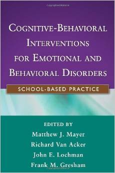 Cognitive Behavioral Interventions For Emotion And Behavioral Disorders