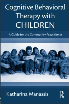 Cognitive Behavioral Therapy With Children- A Guide For The Community Practitioner