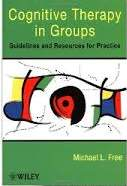 Cognitive Therapy In Groups Guidelines And Resources For Pratcice