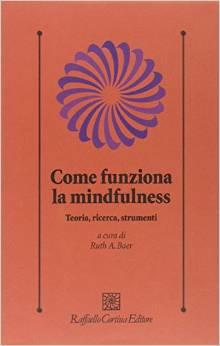 Come Funziona La Mindfulness, Teoria, Ricerca, Strumenti
