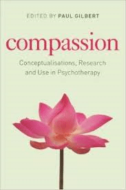 Compassion: Conceptualisation, Research And Use In Psychotherapy