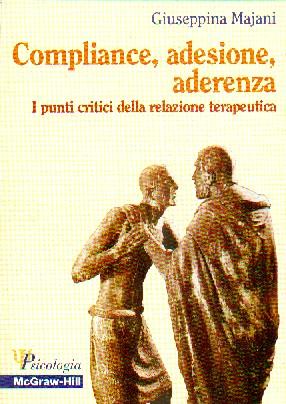 Compliance, Adesione, Aderenza I Punti Critici Della Relazione Terapeutica