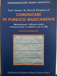 Comunicare In Pubblico Magicamente Massimizzare L'efficacia Della Comunicazione In Pubblico Con La Pnl