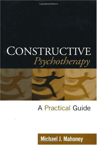 Constructive Psychotherapy- A Pratical Guide