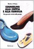 Counseling Alla Coppia E Alla Famiglia Un Approccio Centrato Sulla Persona