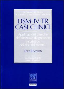 DSM-IV-TR Casi Clinici Applicazioni Cliniche Del Manuale Diagnostico E Statistico Dei Disturbi Mentali