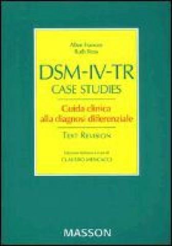 DSM-IV-TR Case Studies Guida Clinica Alla Diagnosi Differenziale