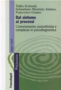 Dal Sintomo Ai Processi L'orientamento Costruttivista E Complesso In Psicodiagnostica