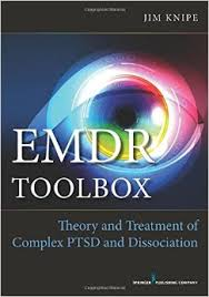 EMDR Toolbox. Theory And Treatment Of Complex PTSD And Dissociation