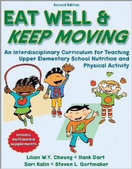 Eat Well & Keep Moving – 2nd Edition: An Interdisciplinary Curriculum For Teaching Upper Elementary School Nutrition And Physical Activity