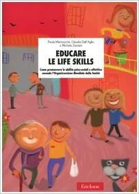 Educare Le Life Skills: Come Promuovere Le Abilità Psico-sociali E Affettive Secondo L'organizzazione Mondiale Della Sanità