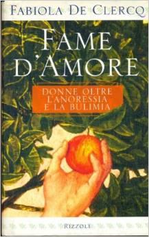 Fame D'amore  Donne Oltre L'anoressia E La Bulimia
