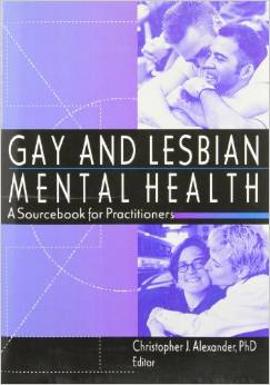Gay And Lesbian Mental Health, A Sourcebook For Practitioners