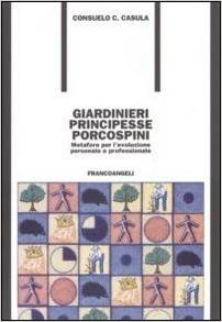 Giardinieri Principesse Porcospini Metafore Per L'evoluzione Personale E Professionale