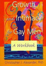 Growth And Intimacy For Gay Men: A Workbook