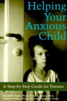 Helping Your Anxious Child – A Step By Step Guide For Parents