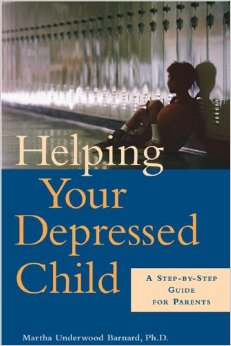 Helping Your Depressed Child: A Step By Step Guide For Parents
